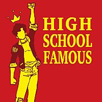 High School Famous