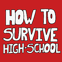 How To Survive High-School