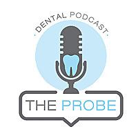 The Probe Dental Podcast