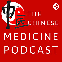 Chinese Medicine Podcast