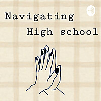 Navigating Highschool