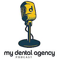 The My Dental Agency Podcast