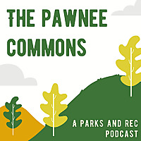 The Pawnee Commons | A Parks and Rec Podcast