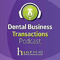 The dental business transactions Podcast