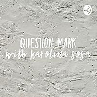Question Mark with Karolina Sosa