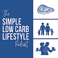 The Simple Low Carb Lifestyle Podcast
