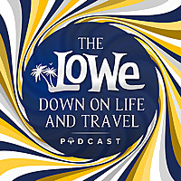 The Lowe Down on Life and Travel