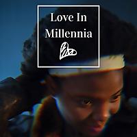 Love In Millennia