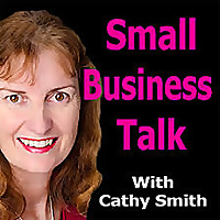 Small Business Talk With Cathy Smith