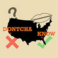 DONTCHA KNOW