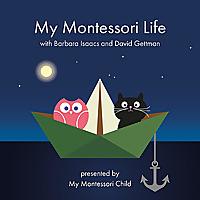 My Montessori Life with Barbara Isaacs and David Gettman