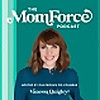 The MomForce Podcast
