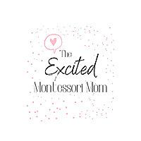 The Excited Montessori Mom