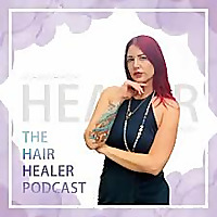 The Hair Healer Podcast