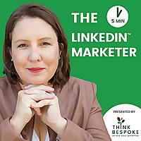 The 5 Minute LinkedIn Marketer