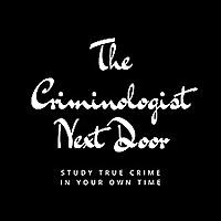 The Criminologist Next Door