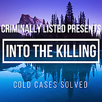 Criminally Listed Presents | Into the Killing