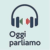 Learn Italian with Oggi Parliamo | Impara l'italiano