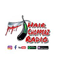Hair Chopperz Radio