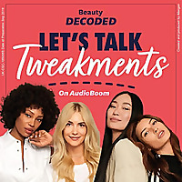 Beauty Decoded: Let's Talk Tweakments