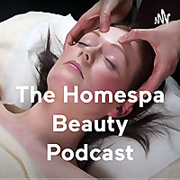 The Homespa Beauty Podcast