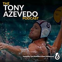 The Tony Azevedo Podcast