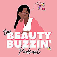 The Beauty Buzzin' Podcast