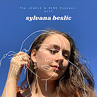 The Jewels & Gems Podcast with Sylvana Beslic