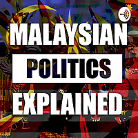 Malaysian Politics Explained