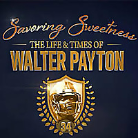 Savoring Sweetness: The Walter Payton Podcast