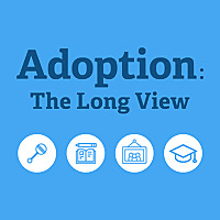 Adoption: The Long View Podcast
