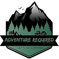 Adventure Required | Lets Go Camping
