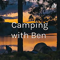 Camping with Ben