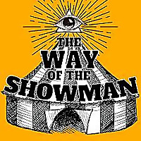 the Way of the Showman