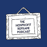 The Nonprofit Reframe