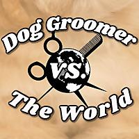 Dog Groomer vs. The World