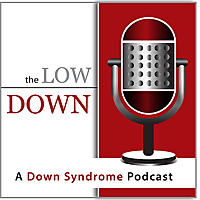 The LowDOWN | A Down Syndrome Podcast
