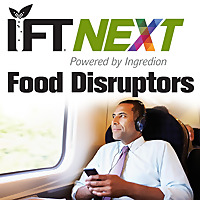IFTNEXT Food Disruptors Podcasts