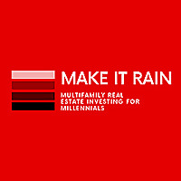 Make It Rain: Multifamily Real Estate Investing for Millennials