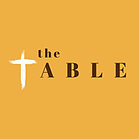 The TABLE: A podcast by millennial Christians.