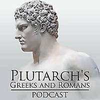 Plutarch's Greeks and Romans Podcast