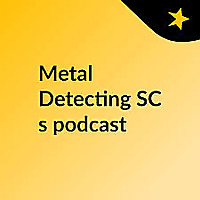 Metal Detecting SC's podcast