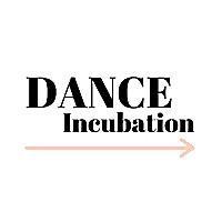 Dance Incubation