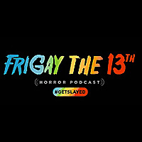 FriGay the 13th Horror Podcast