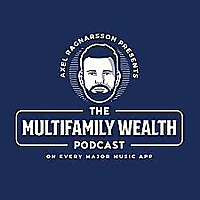 The Multifamily Wealth Podcast