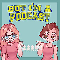 But I'm a Podcast