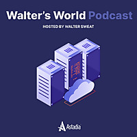 Walter's World: Mainframe Modernization Podcast