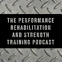 The Performance Rehabilitation and Strength Training Podcast