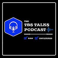 The TBS Talks Podcast