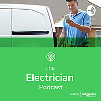 The Electrician Podcast | Powered by Schneider Electric